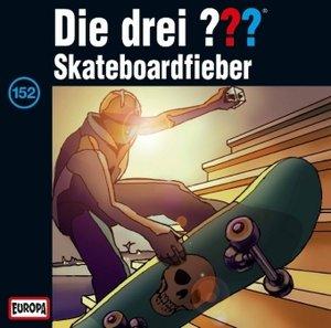 Die drei ??? 152. Skateboardfieber (Fragezeichen)