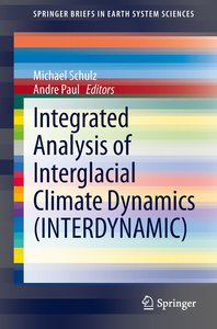 Integrated Analysis of Interglacial Climate Dynamics (INTERDYNAM