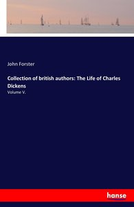 Collection of british authors: The Life of Charles Dickens