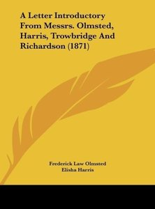 A Letter Introductory From Messrs. Olmsted, Harris, Trowbridge A