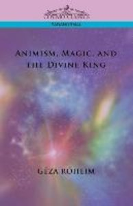 Animism, Magic, and the Divine King