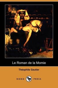 Le Roman de La Momie (Dodo Press)