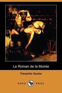 Le Roman de La Momie (Dodo Press)