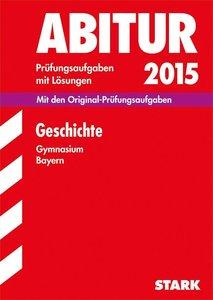 Abitur-Prüfungsaufgaben Geschichte 2015 GY BAY