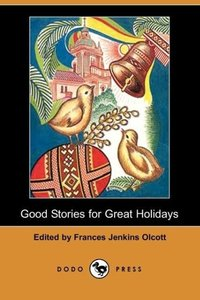Good Stories for Great Holidays (Dodo Press)