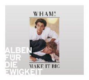 Make it Big (Alben für die Ewigkeit)