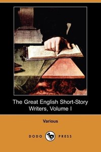 The Great English Short-Story Writers, Volume I (Dodo Press)