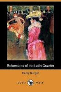 Bohemians of the Latin Quarter (Dodo Press)