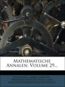 Mathematische Annalen, Volume 29...
