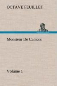 Monsieur De Camors - Volume 1