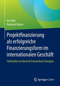 Projektfinanzierung als erfolgreiche Finanzierungsform im intern