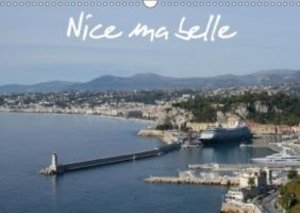 Nice ma belle (Calendrier mural 2015 DIN A3 horizontal)