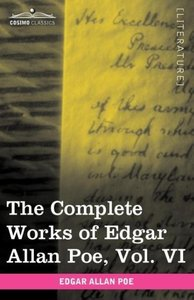 The Complete Works of Edgar Allan Poe, Vol. VI (in ten volumes)