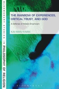 Rainbow of Experiences, Critical Trust, and God: A Defense of Ho