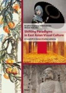 Shifting Paradigms in East Asian Visual Culture