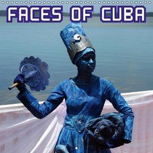 FACES OF CUBA (Wall Calendar 2015 300 × 300 mm Square)