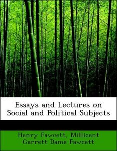 Essays and Lectures on Social and Political Subjects