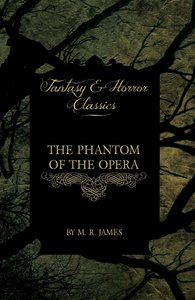 The Phantom of the Opera - 4 Short Stories by Gaston LeRoux (Fan