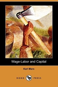 Wage-Labor and Capital (Dodo Press)