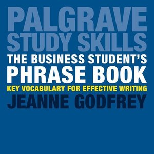 The Business Student\'s Phrase Book