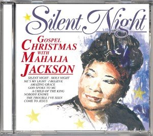 Silent Night-Gospel Christmas With Mahalia Jackson