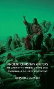 Ancient Christian Writers - The Works of the Fathers in Translat