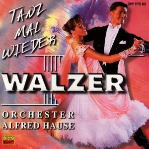 Hause, A: Tanz Mal Wieder Walzer