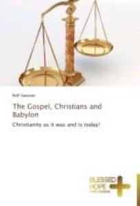 The Gospel, Christians and Babylon