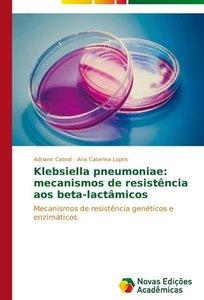Klebsiella pneumoniae: mecanismos de resistência aos beta-lactâm