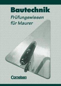 Bautechnik. Prüfungswissen für Maurer. Schülerbuch