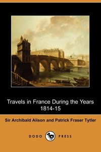 TRAVELS IN FRANCE DURING THE Y