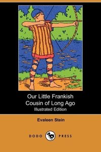 Our Little Frankish Cousin of Long Ago (Illustrated Edition) (Do