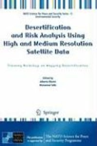 Desertification and Risk Analysis Using High and Medium Resoluti