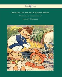 Raggedy Ann and the Laughing Brook - Illustrated by Johnny Gruel