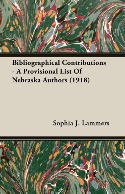 Bibliographical Contributions - A Provisional List Of Nebraska A - zum Schließen ins Bild klicken