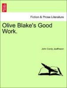 Olive Blake's Good Work. Vol. II.