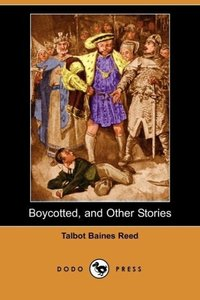Boycotted, and Other Stories (Dodo Press)