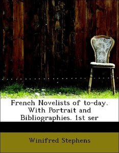 French Novelists of to-day. With Portrait and Bibliographies. 1s