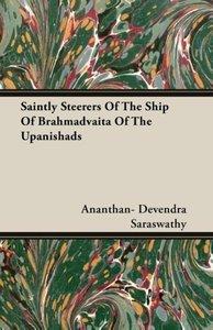 Saintly Steerers Of The Ship Of Brahmadvaita Of The Upanishads