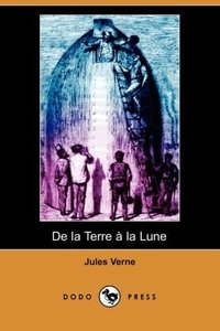 de La Terre a la Lune (Dodo Press)