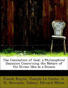 The Conception of God, a Philosophical Discusion Concerning the
