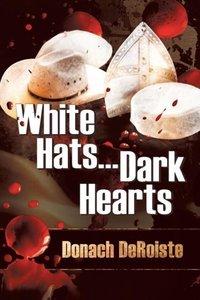 White Hats . . . Dark Hearts