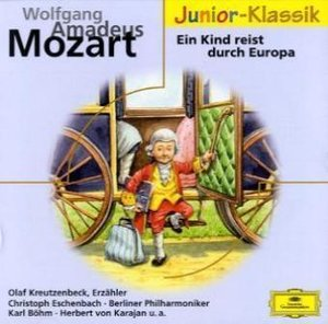 Wolfgang Amadeus Mozart - Ein Kind reist durch Europa