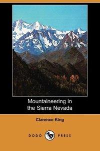 Mountaineering in the Sierra Nevada (Dodo Press)