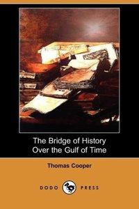 The Bridge of History Over the Gulf of Time (Dodo Press)