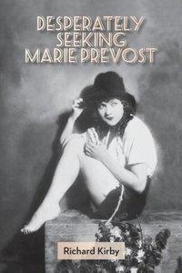 Desperately Seeking Marie Prevost