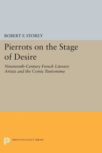 Pierrots on the Stage of Desire