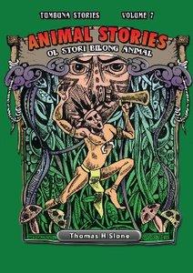 Animal Stories / Stori bilong ol Animal (Tumbuna Stories of Papu