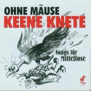 Ohne Mäuse Keene Knete-Songs Für Mittellose