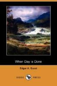 When Day Is Done (Dodo Press)